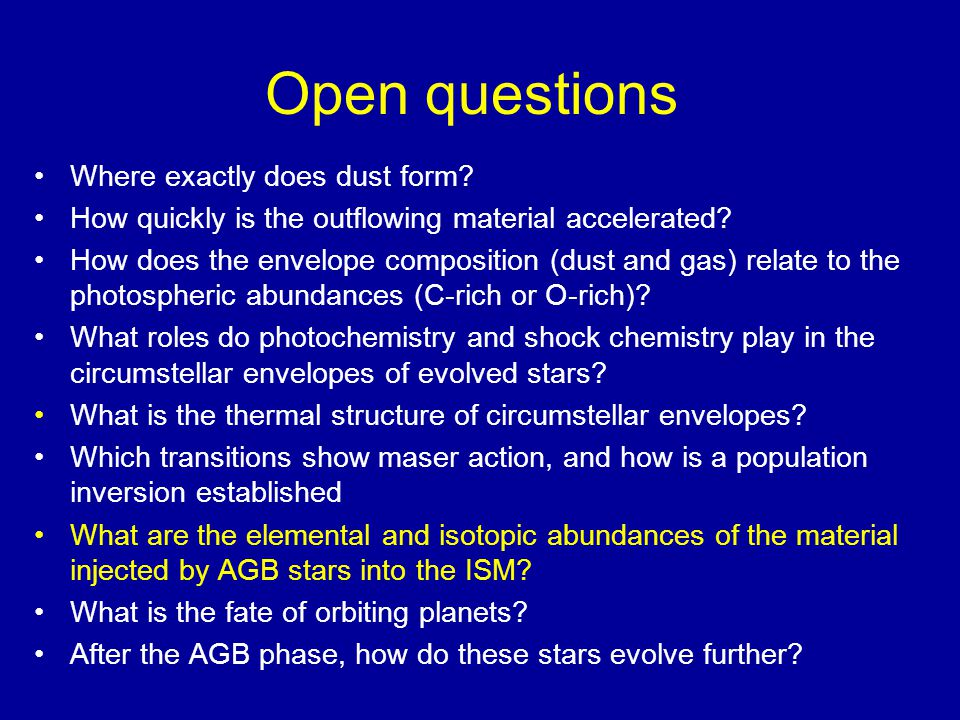 Open questions Where exactly does dust form.How quickly is the outflowing material accelerated.