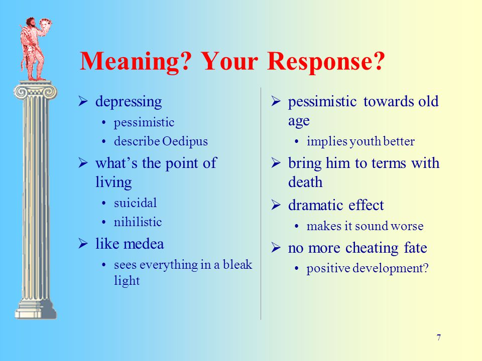 7 Meaning. Your Response.