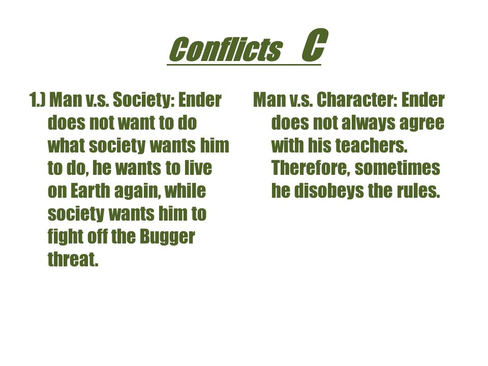 Conflicts C 1.) Man v.s.