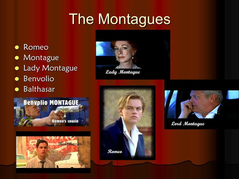 The Montagues Romeo Romeo Montague Montague Lady Montague Lady Montague Benvolio Benvolio Balthasar Balthasar Baltthasar Lady Montague Lord Montague Romeo