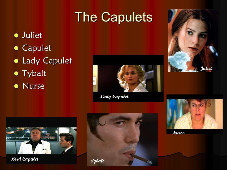 The Capulets Juliet Juliet Capulet Capulet Lady Capulet Lady Capulet Tybalt Tybalt Nurse Nurse Lord Capulet Lady Capulet Tybalt Nurse Juliet