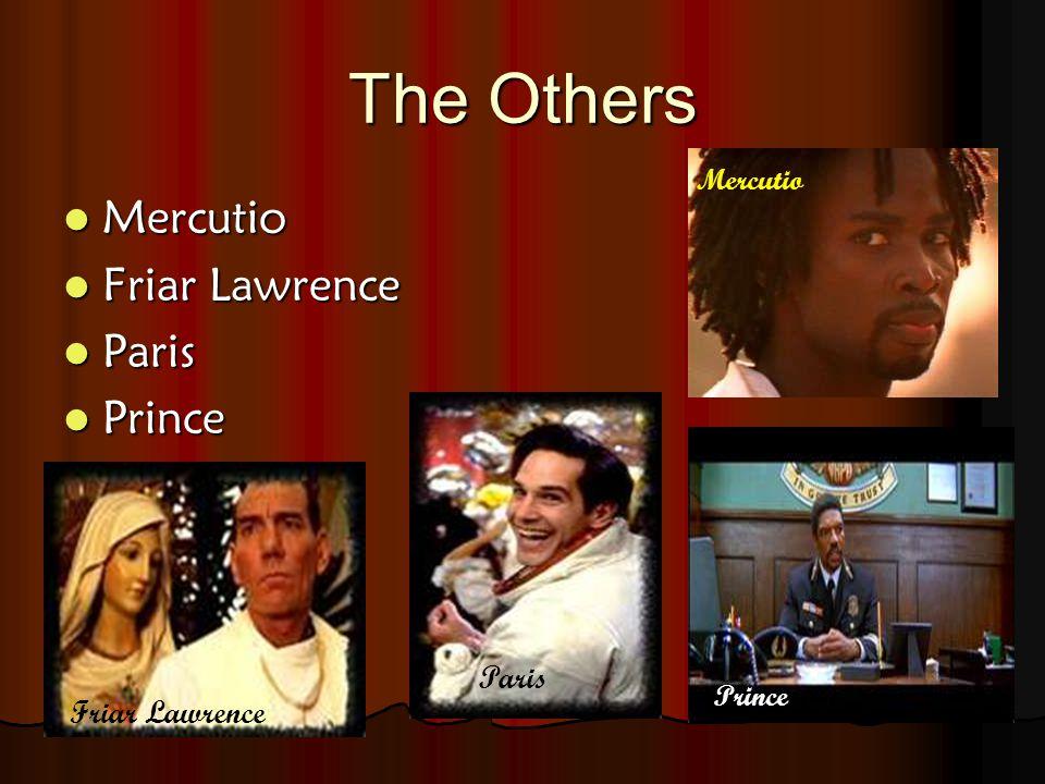 The Others Mercutio Mercutio Friar Lawrence Friar Lawrence Paris Paris Prince Prince Friar Lawrence Paris Mercutio Prince