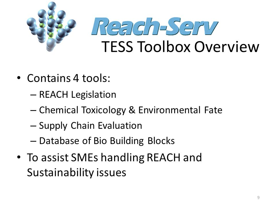 TESS Toolbox Overview Contains 4 tools: – REACH Legislation – Chemical Toxicology & Environmental Fate – Supply Chain Evaluation – Database of Bio Bui