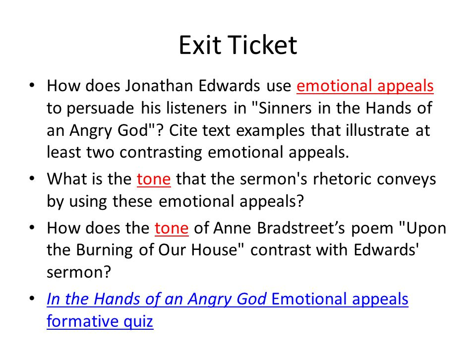 Exit Ticket How does Jonathan Edwards use emotional appeals to persuade his listeners in