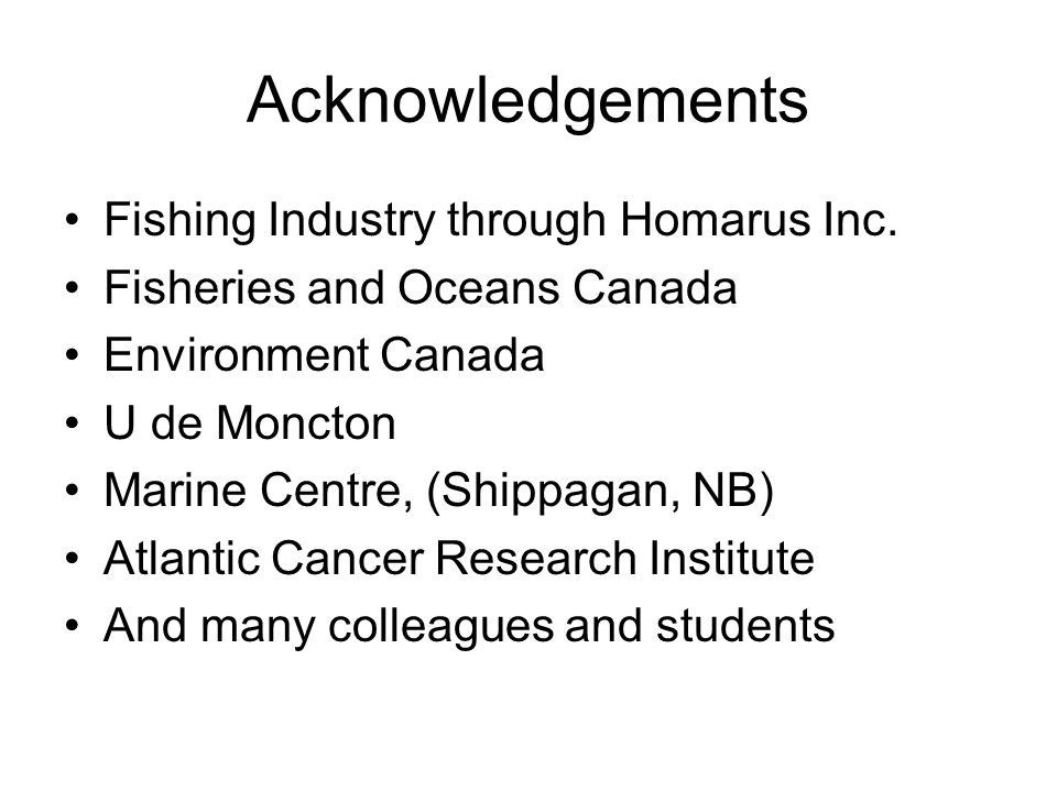 Acknowledgements Fishing Industry through Homarus Inc.
