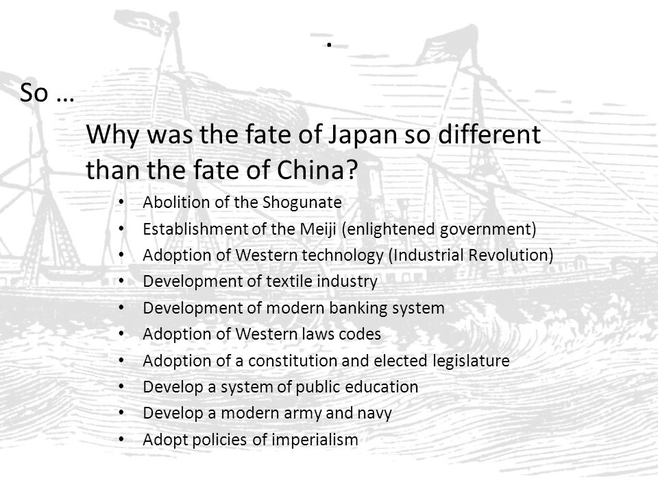 So … Why was the fate of Japan so different than the fate of China.