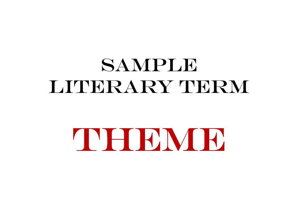 Sample Literary Term Theme