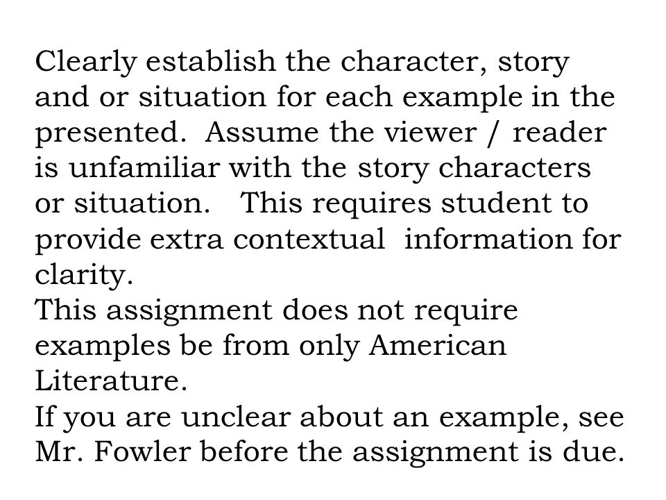 Clearly establish the character, story and or situation for each example in the presented.