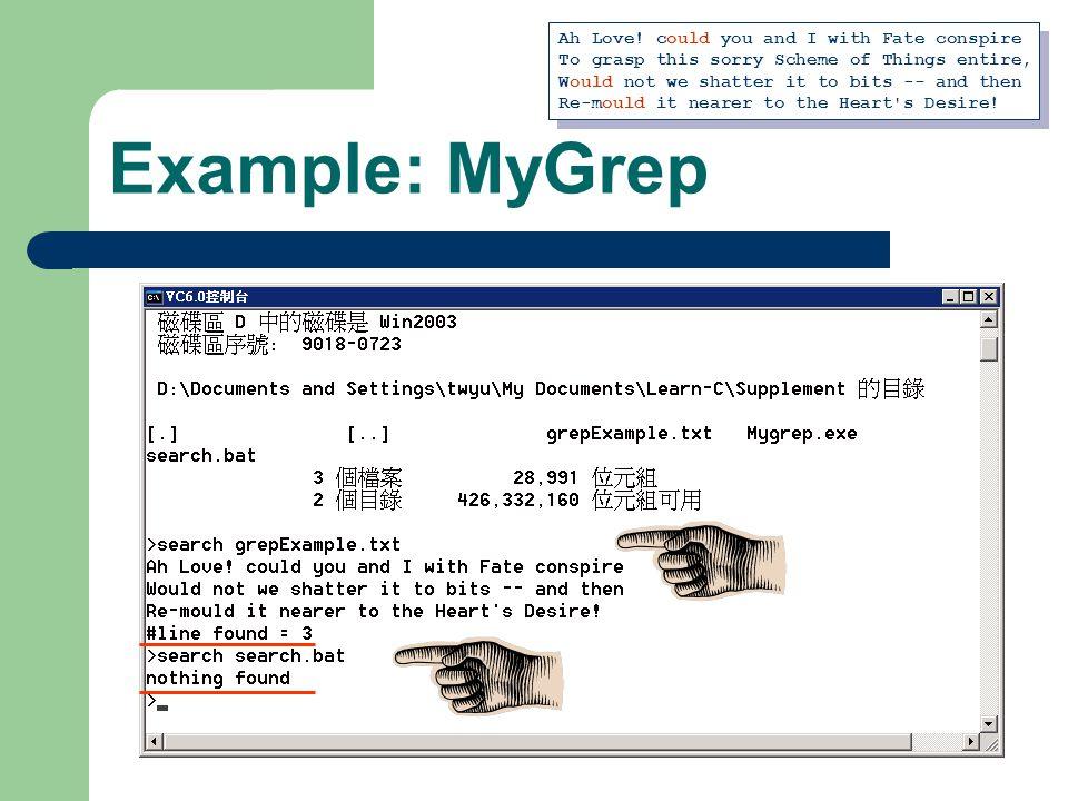 Example: MyGrep Ah Love.