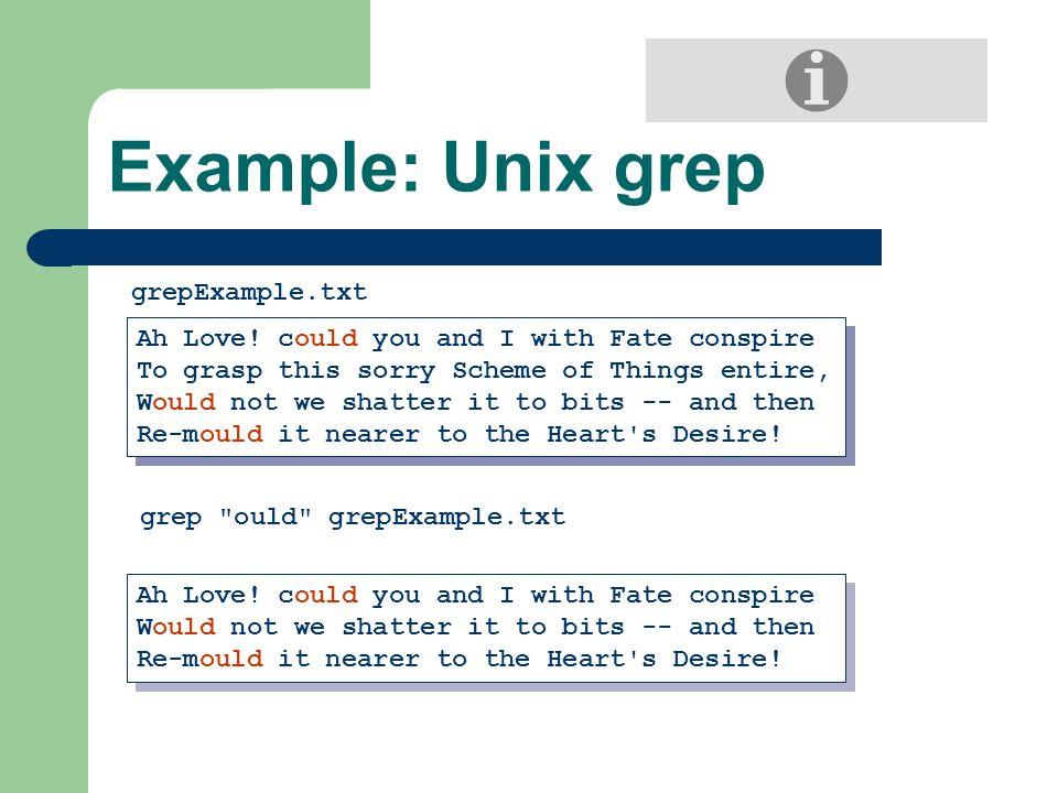 Example: Unix grep Ah Love.