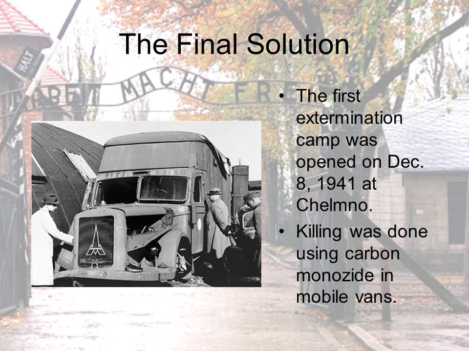 The Final Solution At Belzec a new technique was pioneered --- poison gas in fixed air-tight chambers.