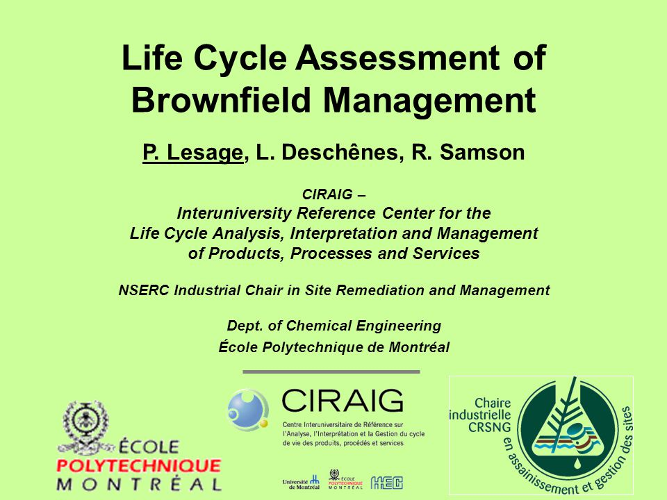 Life Cycle Assessment of Brownfield Management P. Lesage, L.