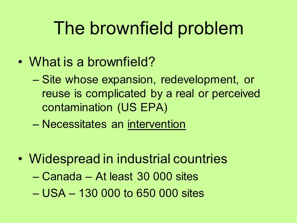 The brownfield problem What is a brownfield.