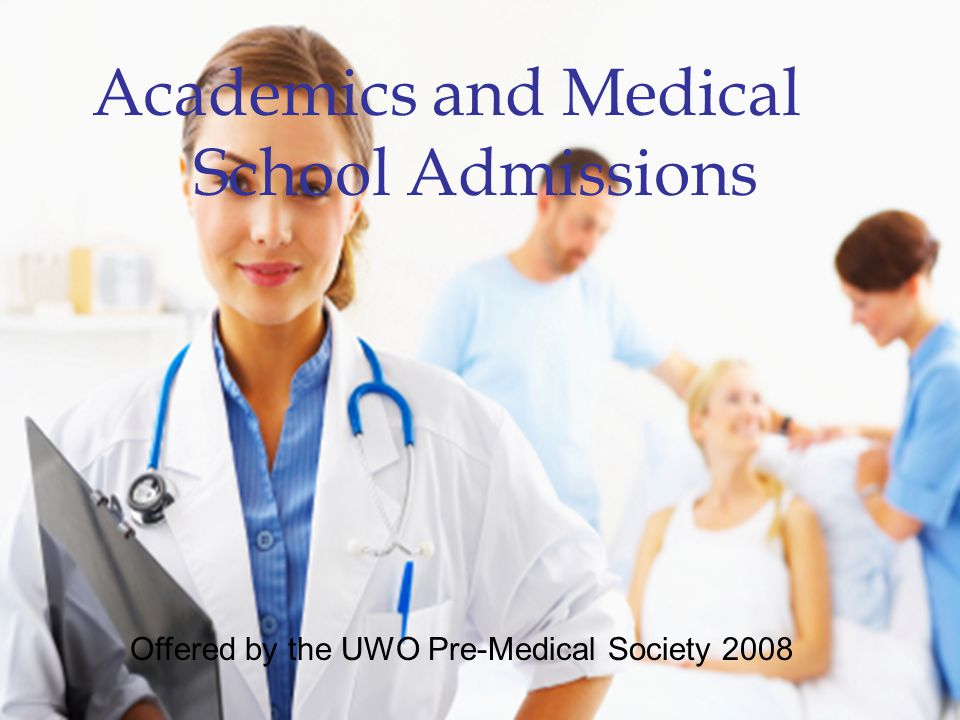 Academics and Medical School Admissions Offered by the UWO Pre-Medical Society 2008