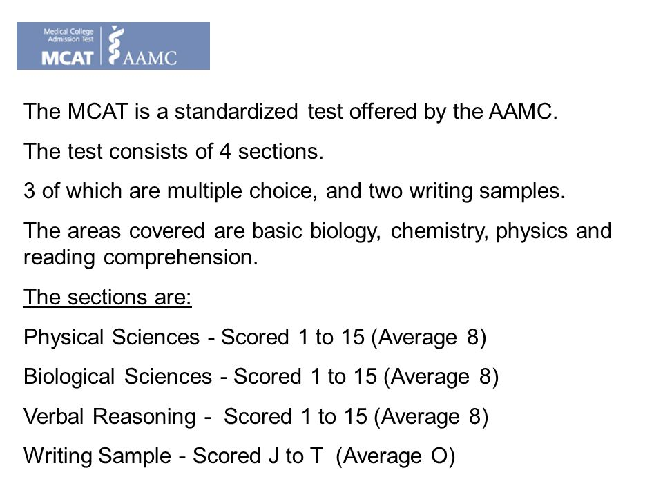 The MCAT is a standardized test offered by the AAMC.