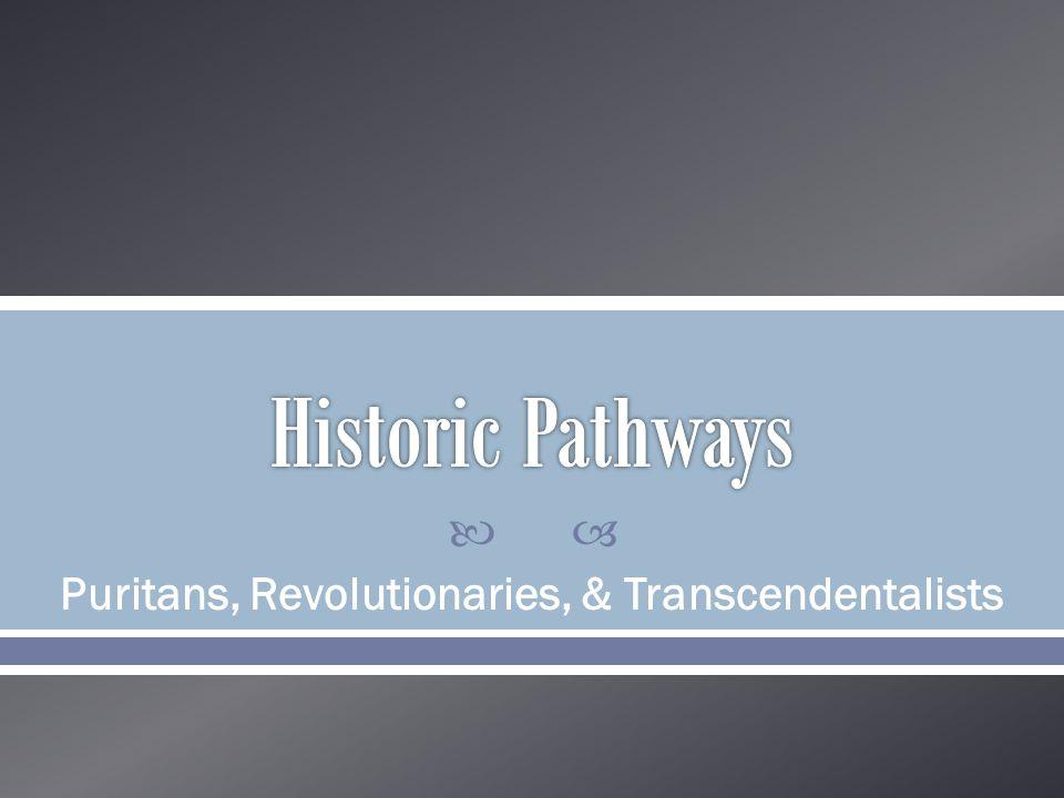  Puritans, Revolutionaries, & Transcendentalists