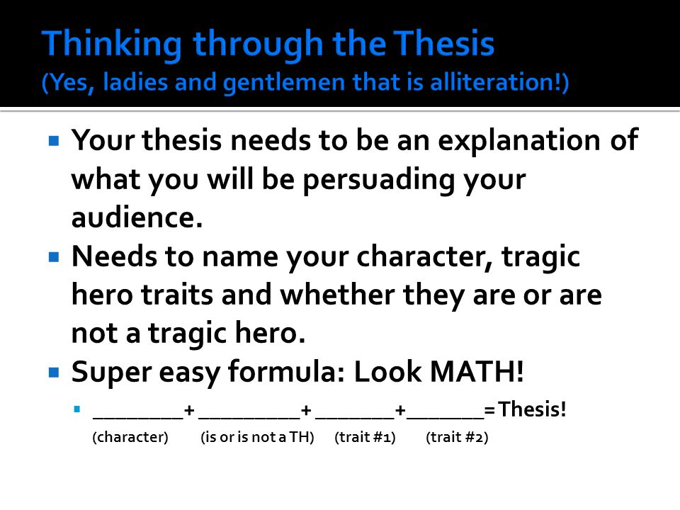  Thesis= Oedipus is not a tragic hero, because the plot of the play does not show him working towards a goal that is dear to him and his actions do not involved him in choices.