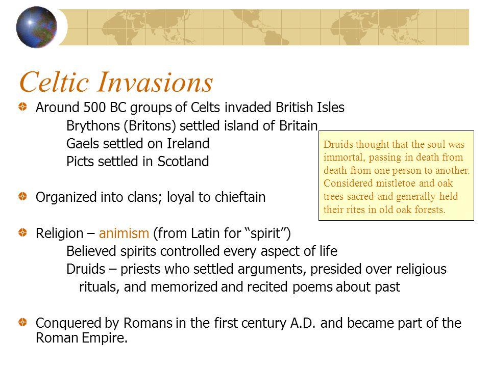 Roman Invasions 55 BC Julius Caesar invaded Britain 43 AD Emperor Claudius invaded; marks beginning of Roman Britain Began to Christianize the Celts; Celtic religion vanished Roman Helmet