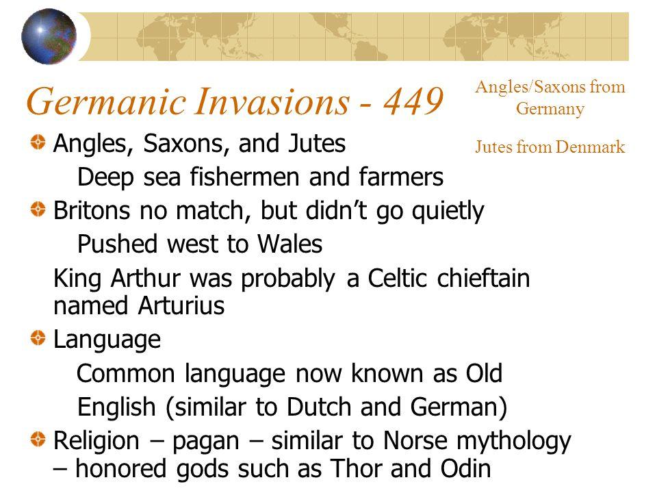 The Anglo-Saxon Invasion Jutes Angles Saxons Celts A.D.