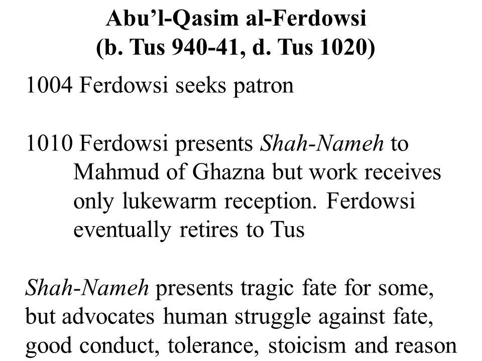 Abu'l-Qasim al-Ferdowsi (b. Tus 940-41, d.