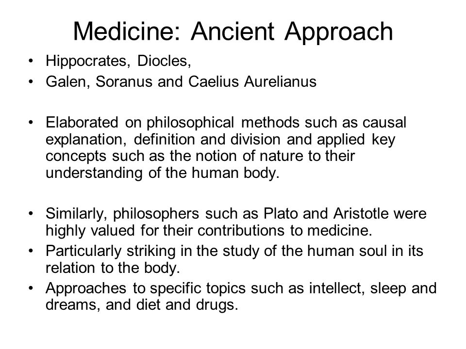 Medicine: Ancient Approach 1.The theology of the Hippocratic treatise On the Sacred Disease; 2.