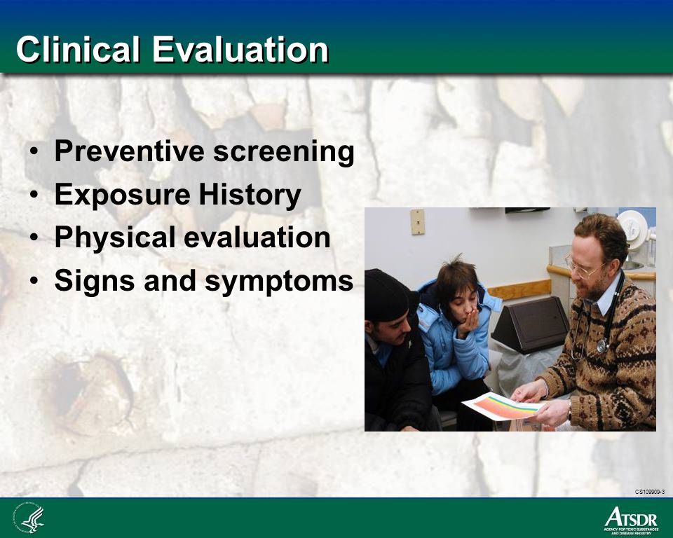 CS109909-3 Clinical Evaluation Preventive screening Exposure History Physical evaluation Signs and symptoms