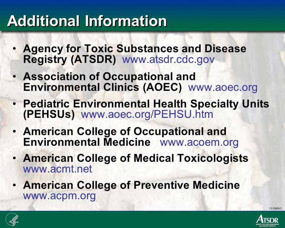 CS109909-3 Additional Information Agency for Toxic Substances and Disease Registry (ATSDR) www.atsdr.cdc.gov Association of Occupational and Environme