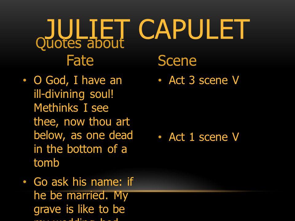 Act 3 scene V Act 1 scene V O God, I have an ill-divining soul.