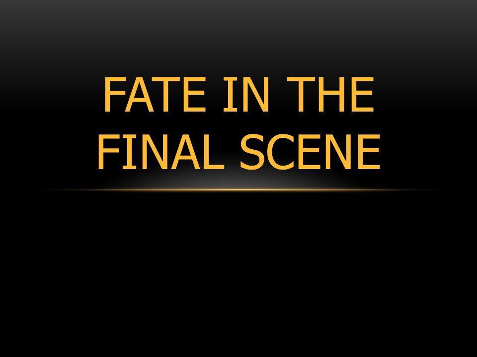 FATE IN THE FINAL SCENE
