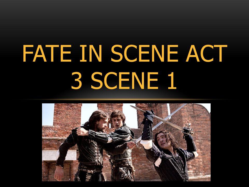 FATE IN SCENE ACT 3 SCENE 1