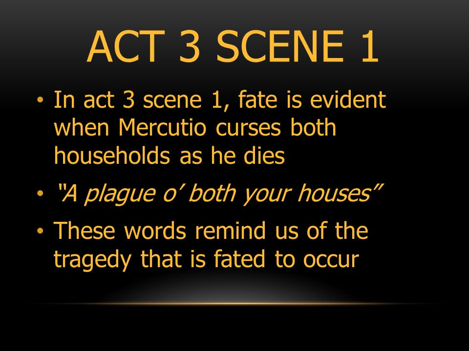 QUOTES ABOUT FATE IN ROMEO AND JULIET O God, I have an ___ _______ ____.