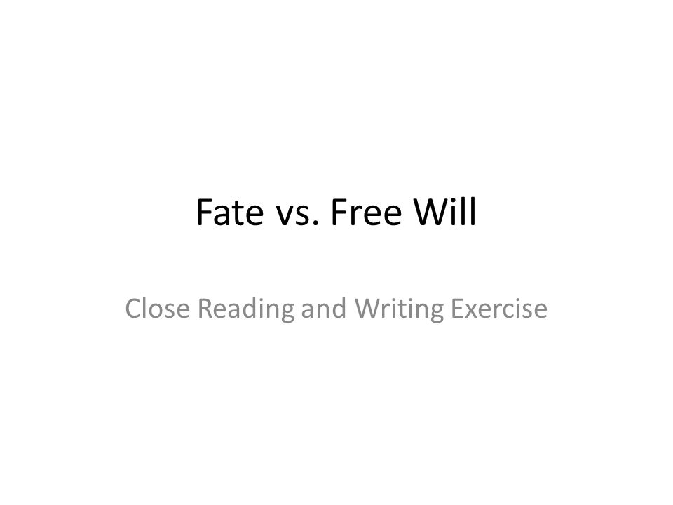 Fate vs. Free Will Close Reading and Writing Exercise