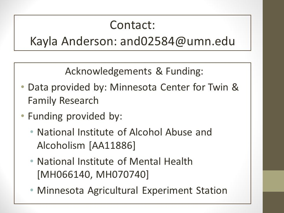 Acknowledgements & Funding: Data provided by: Minnesota Center for Twin & Family Research Funding provided by: National Institute of Alcohol Abuse and