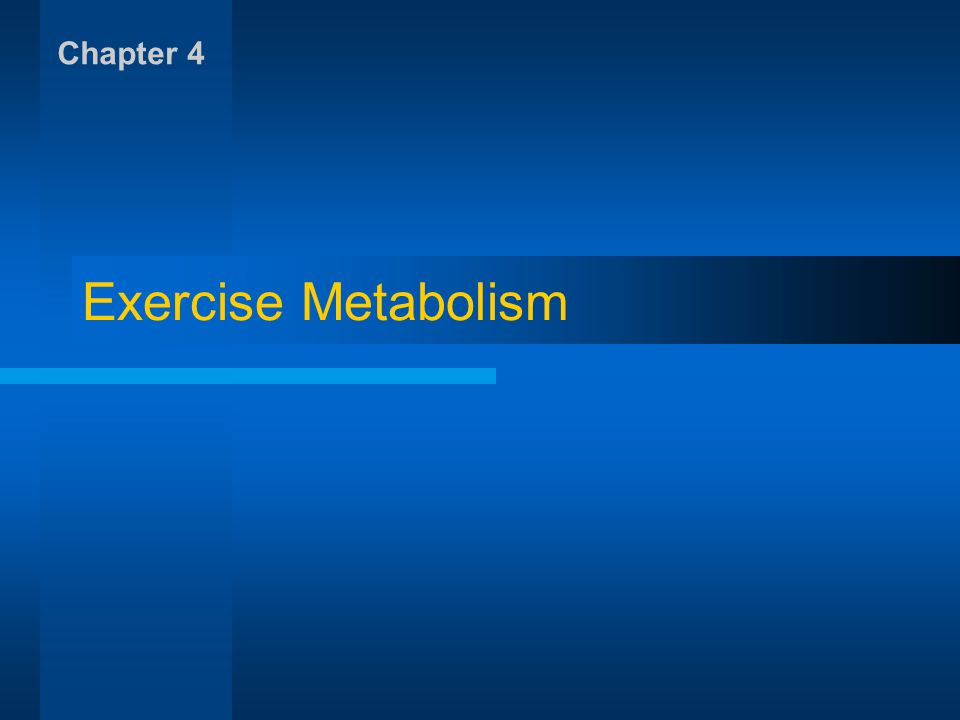 Exercise Metabolism Chapter 4