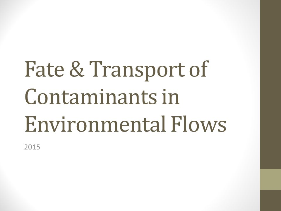 Fate & Transport of Contaminants in Environmental Flows 2015
