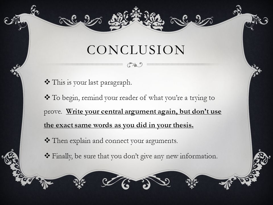 CONCLUSION  This is your last paragraph.