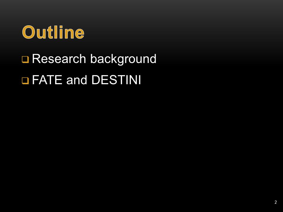 2  Research background  FATE and DESTINI