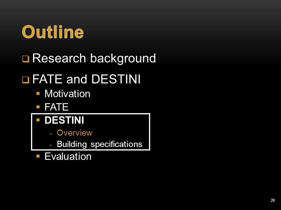 26  Research background  FATE and DESTINI  Motivation  FATE  DESTINI  Overview  Building specifications  Evaluation
