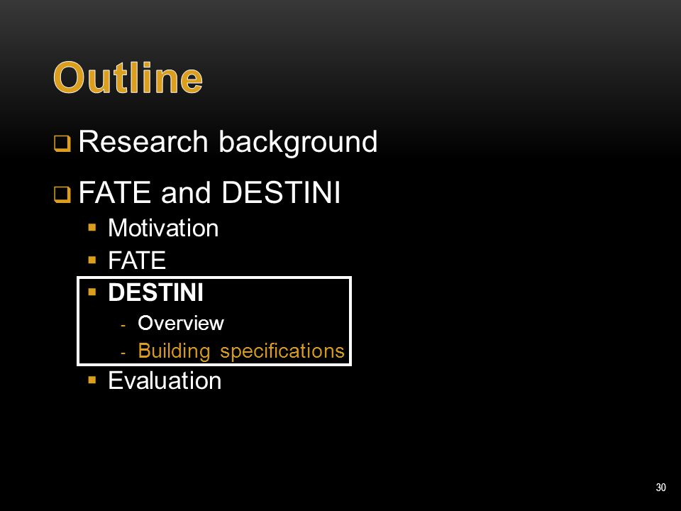 30  Research background  FATE and DESTINI  Motivation  FATE  DESTINI  Overview  Building specifications  Evaluation