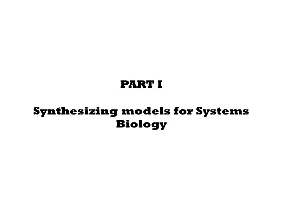 Synthesizing Systems Biology Programs Synthesizing concurrent programs from examples Programs ≡ biological models Examples ≡ biological experiments We assist natural sciences with formal methods Given experiments, are there other models.