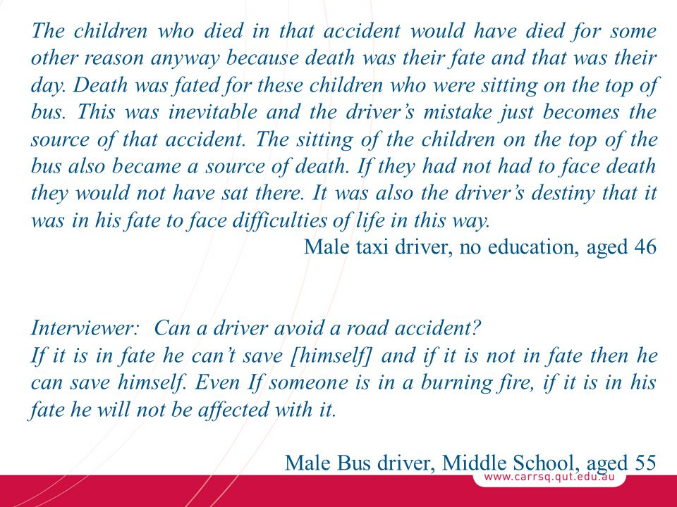 The children who died in that accident would have died for some other reason anyway because death was their fate and that was their day. Death was fat