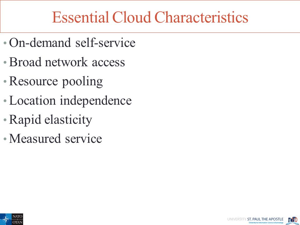 Essential Cloud Characteristics On-demand self-service Broad network access Resource pooling Location independence Rapid elasticity Measured service 10