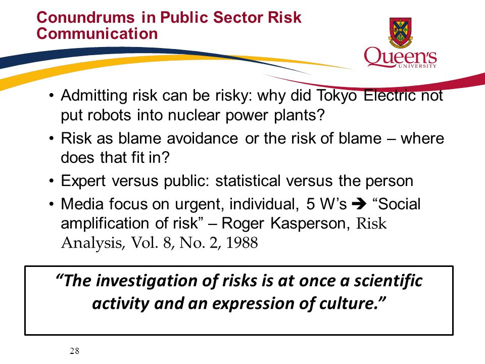 Conundrums in Public Sector Risk Communication Admitting risk can be risky: why did Tokyo Electric not put robots into nuclear power plants? Risk as b