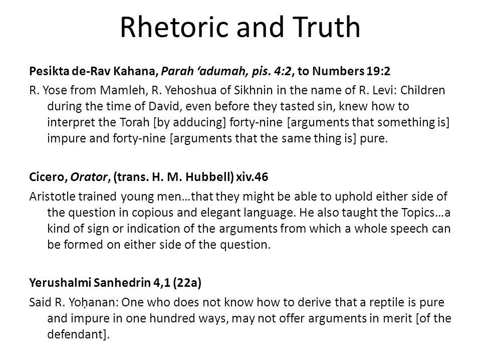 Rhetoric and Truth Pesikta de-Rav Kahana, Parah 'adumah, pis. 4:2, to Numbers 19:2 R. Yose from Mamleh, R. Yehoshua of Sikhnin in the name of R. Levi: