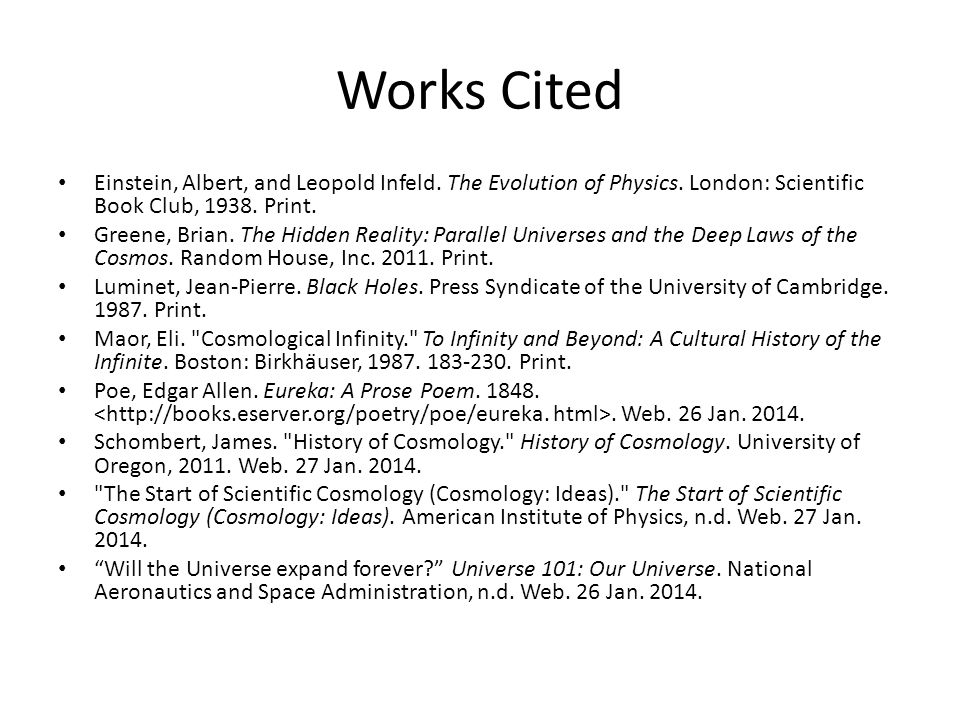 Works Cited Einstein, Albert, and Leopold Infeld. The Evolution of Physics.