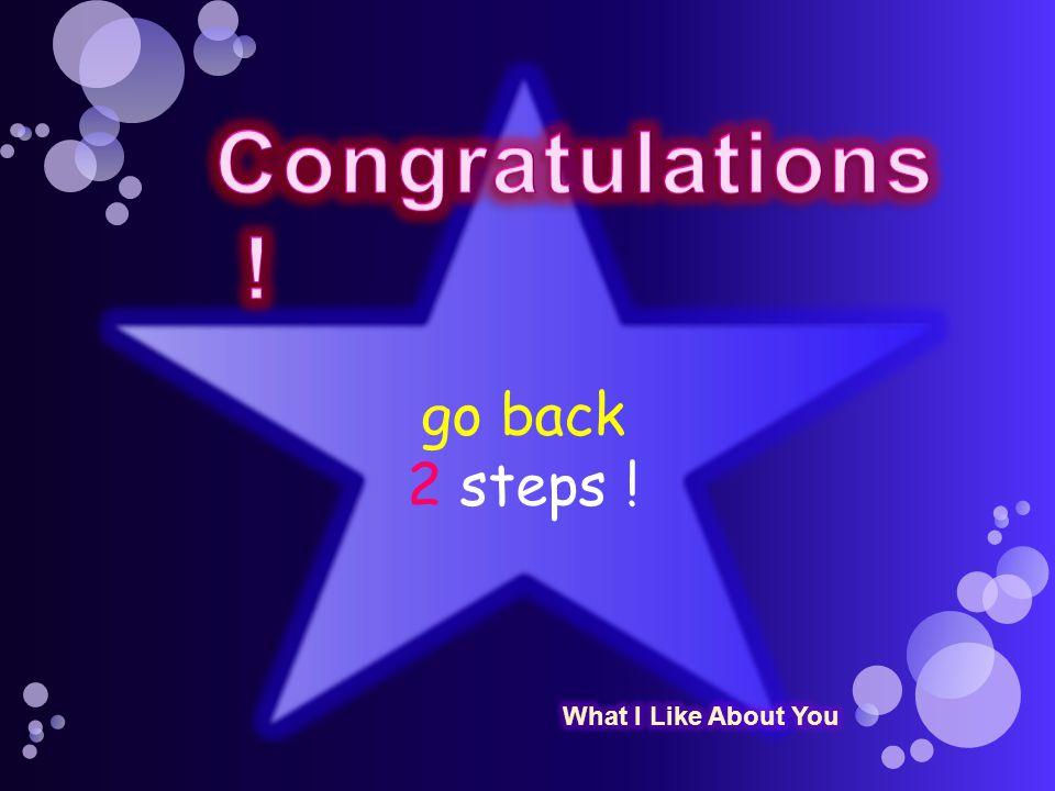 go back 2 steps !
