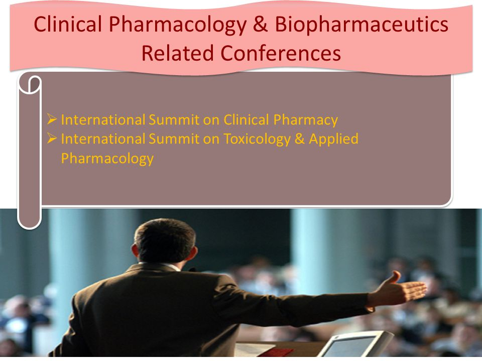  International Summit on Clinical Pharmacy  International Summit on Toxicology & Applied Pharmacology  International Summit on Clinical Pharmacy  International Summit on Toxicology & Applied Pharmacology Clinical Pharmacology & Biopharmaceutics Related Conferences