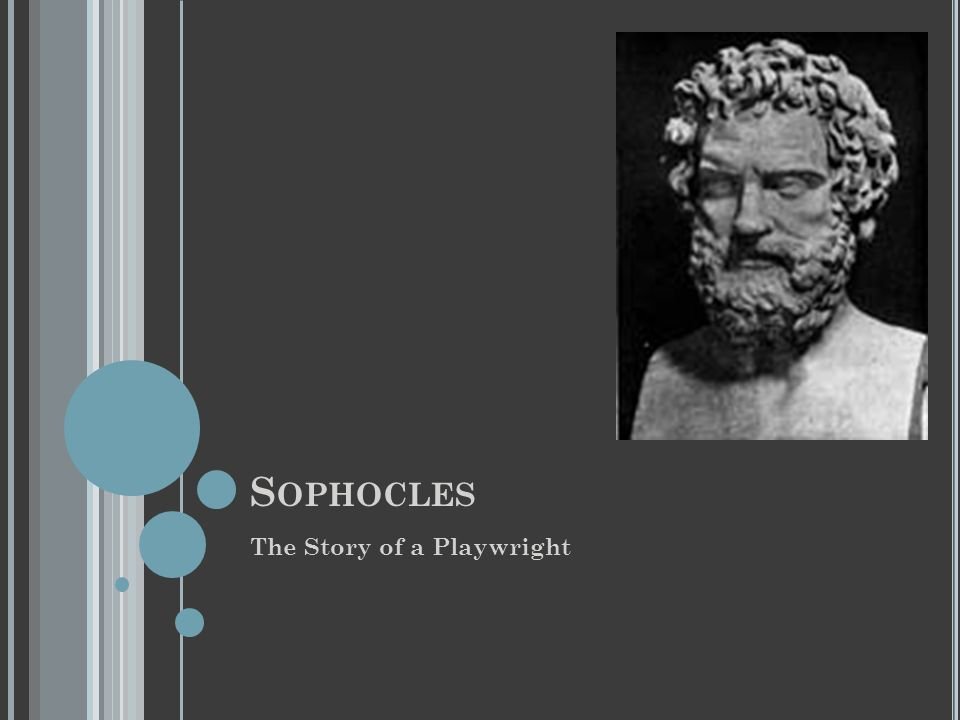 S OPHOCLES The Story of a Playwright