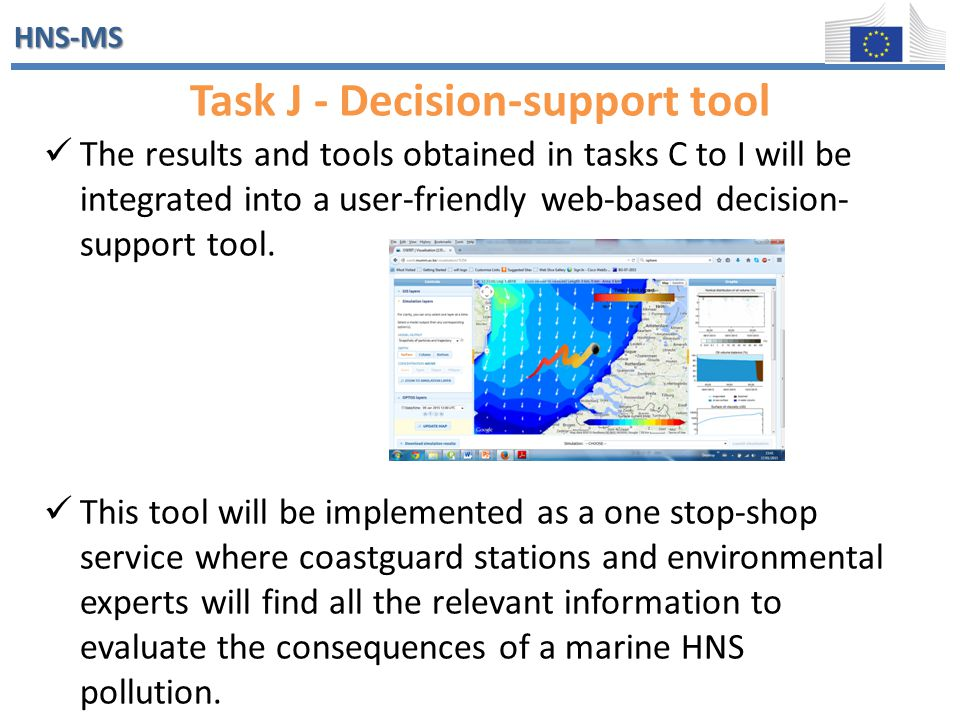 HNS-MS Task J - Decision-support tool The results and tools obtained in tasks C to I will be integrated into a user-friendly web-based decision- suppo