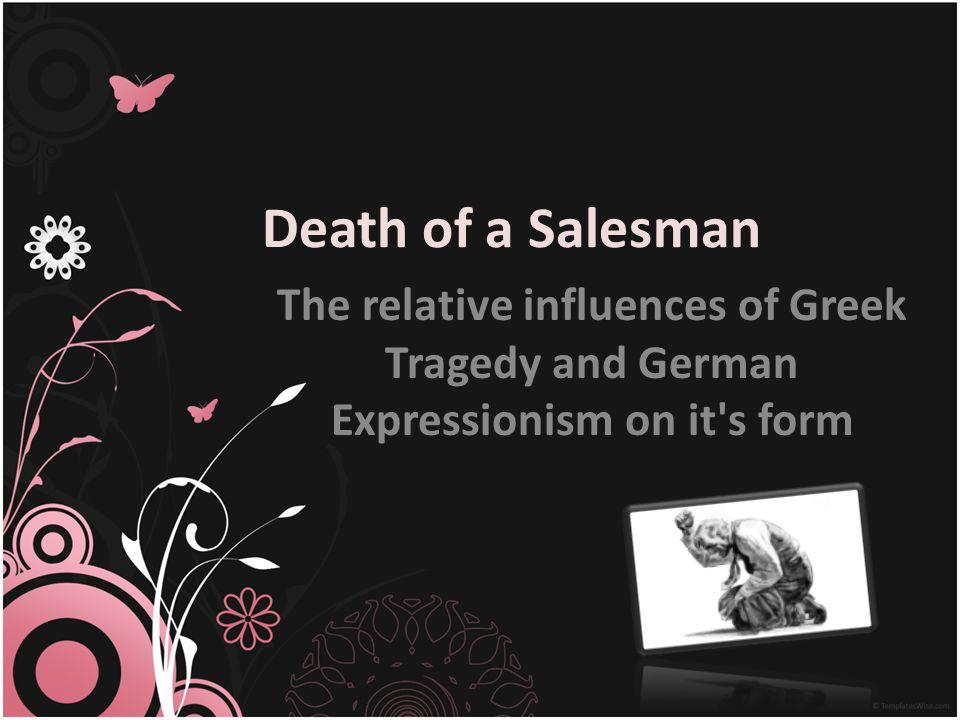 Is Death Of a Salesman a Greek Tragedy? Greek Tragedy